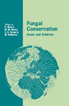 Fungal Conservation: Issues and Solutions